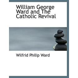 William George Ward And The Catholic Revival