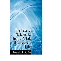 The Fate Of Madame La Tour: A Tale Of Great Salt Lake