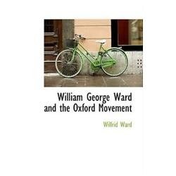 William George Ward And The Oxford Movement