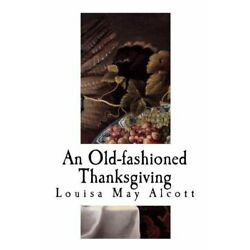 An Old-Fashioned Thanksgiving: Louisa May Alcott