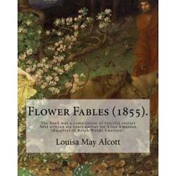 Flower Fables (1855)  By: Louisa May Alcott: The Book Was A Compilation Of ...