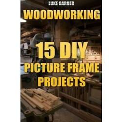 Woodworking: 15 Diy Picture Frame Projects