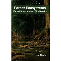 Forest Ecosystems: Forest Structure And Biodiversity