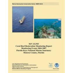 M/V Elpis Coral Reef Restoration Monitoring Report, Monitoring Events 2004-...