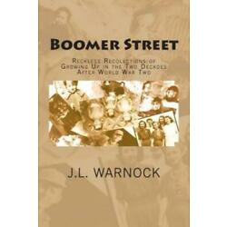 Boomer Street: Reckless Recolections Of Growing Up In The Two Decades After...