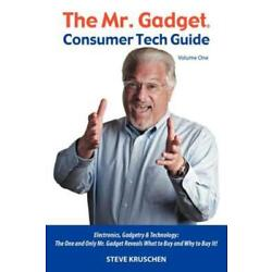 The Mr  Gadget(R) Consumer Tech Guide - Volume One: Electronics, Gadgetry &...