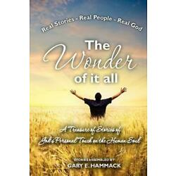 The Wonder Of It All: A Treasure Of Stories Of God's Personal Touch In The ...