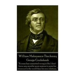 William Makepeace Thackeray - George Cruikshank: If A Man Has Committed Wro...