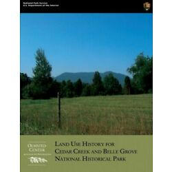 Land Use History For Cedar Creek And Belle Grove National Historical Park