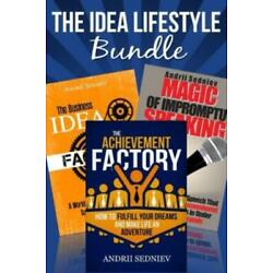 The Idea Lifestyle Bundle: An Effective System To Fulfill Dreams, Create Su...
