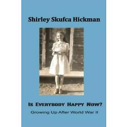 Is Everybody Happy Now?: Growing Up After World War Ii