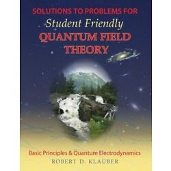 Solutions To Problems For Student Friendly Quantum Field Theory