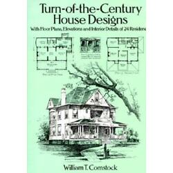 Turn-Of-The-Century House Designs: With Floor Plans, Elevations And Interio...