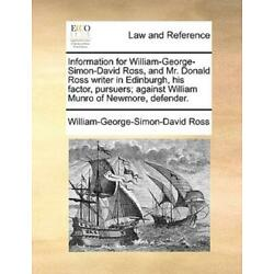 Information For William-George-Simon-David Ross, And Mr  Donald Ross Writer...