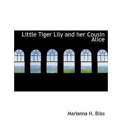 Little Tiger Lily And Her Cousin Alice