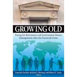 Growing Old: Paying For Retirement And Institutional Money Management After...
