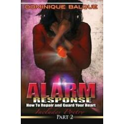 Alarm Response: How To Repair And Guard Your Heart