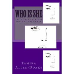 Who Is She: The Woman Everyone Thought They Knew