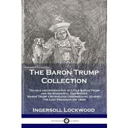 Kyпить The Baron Trump Collection: Travels And Adventures Of Little Baron Trump An... на еВаy.соm