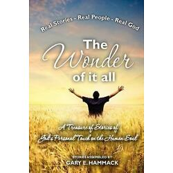 The Wonder of it All: A Treasure of Stories of God's Personal Touch in the Hum..