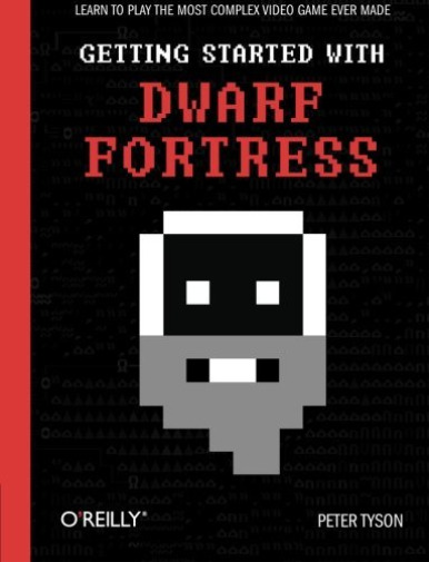 Royaume-UniTyson, Peter-Getting  With Dwarf Fortress BOOK NEUF
