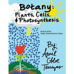Botany: Plants, Cells and Photosynthesis
