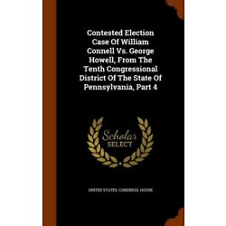 Contested Election Case of William Connell vs  George Howell, from the Tent...