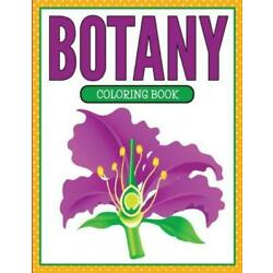 Botany Coloring Book (Plants And Flowers Edition)