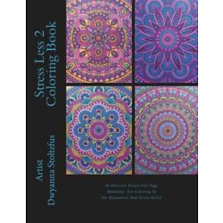 Stress Less 2 Coloring Book: 30 Full page intricate detailed mandala design...