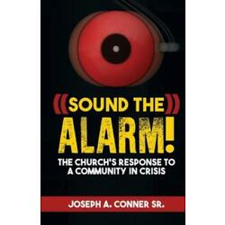 Sound the Alarm: The Church's Response to a Community in Crisis
