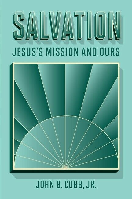 ISBN 9781940447469 product image for Salvation: Jesus's Mission And Ours | upcitemdb.com