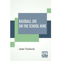 Baseball Joe On The School Nine: Or Pitching For The Blue Banner