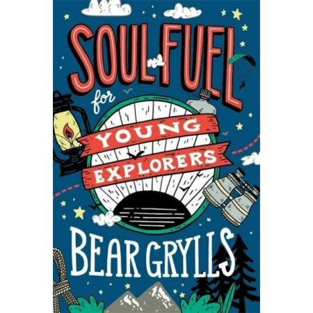 img-Soul Fuel for Young Explorers by Bear Grylls