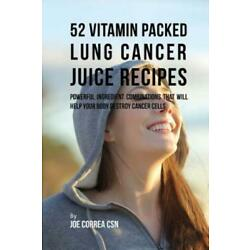 52 Vitamin Packed Lung Cancer Juice Recipes: Powerful Ingredient Combinatio...