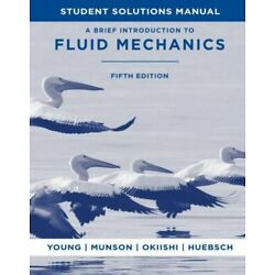 Student Solutions Manual To Accompany A Brief Introduction To Fluid Mechani...