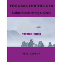 The Case For The Ufo: The Varo Edition