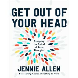 Kyпить Get Out of Your Head: Stopping the Spiral of Toxic Thoughts by Jennie Allen на еВаy.соm