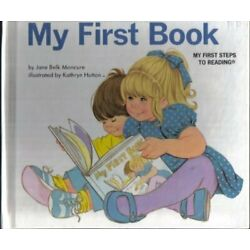 MY FIRST BOOK, (ABC MY FIRST STEPS TO READING) By Jane Belk Moncure - Hardcover