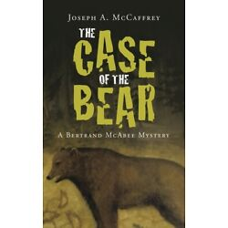 The Case Of The Bear: A Bertrand Mcabee Mystery