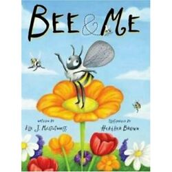 BEE & ME By Elle J. / Brown Mcguinness - Hardcover **BRAND NEW**