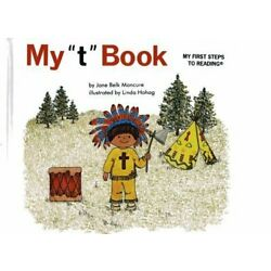 MY ''T'' BOOK (MY FIRST STEPS TO READING) By Jane Belk Moncure - Hardcover **NEW**