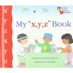MY X Y Z BOOK (MY FIRST STEPS TO READING) - Hardcover **BRAND NEW**
