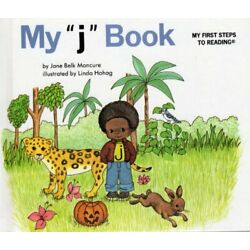 MY ''J'' BOOK (MY FIRST STEPS TO READING) By Jane Belk Moncure - Hardcover **NEW**