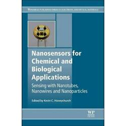 NANOSENSORS FOR CHEMICAL AND BIOLOGICAL APPLICATIONS: By Kevin C. Honeychurch