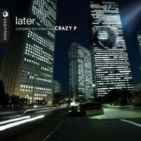 LATER - COMPILED AND MIXED BY CRAZY P CD NEW