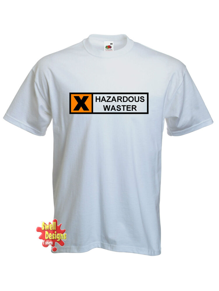 02c8cee60 Details about HAZARDOUS WASTER funny rude slogan offensive T shirt All Sizes
