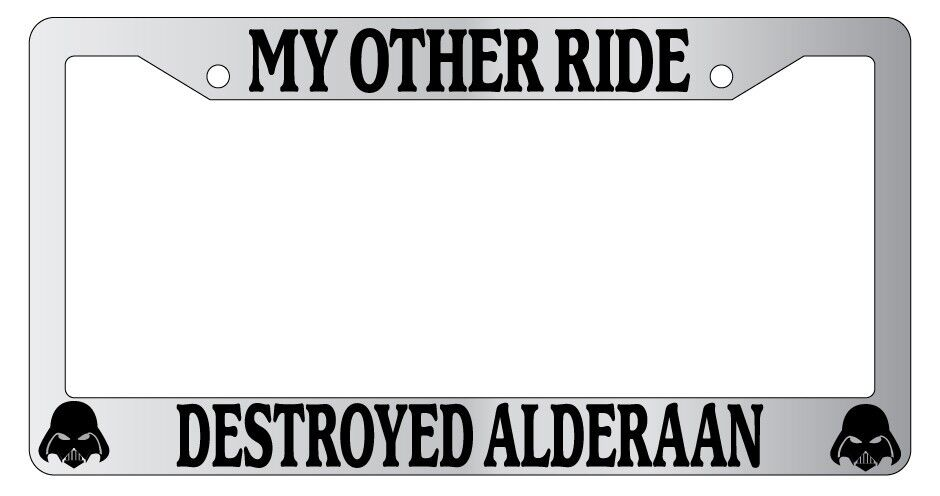 chrome license plate frame my other ride destroyed alderaan auto star wars