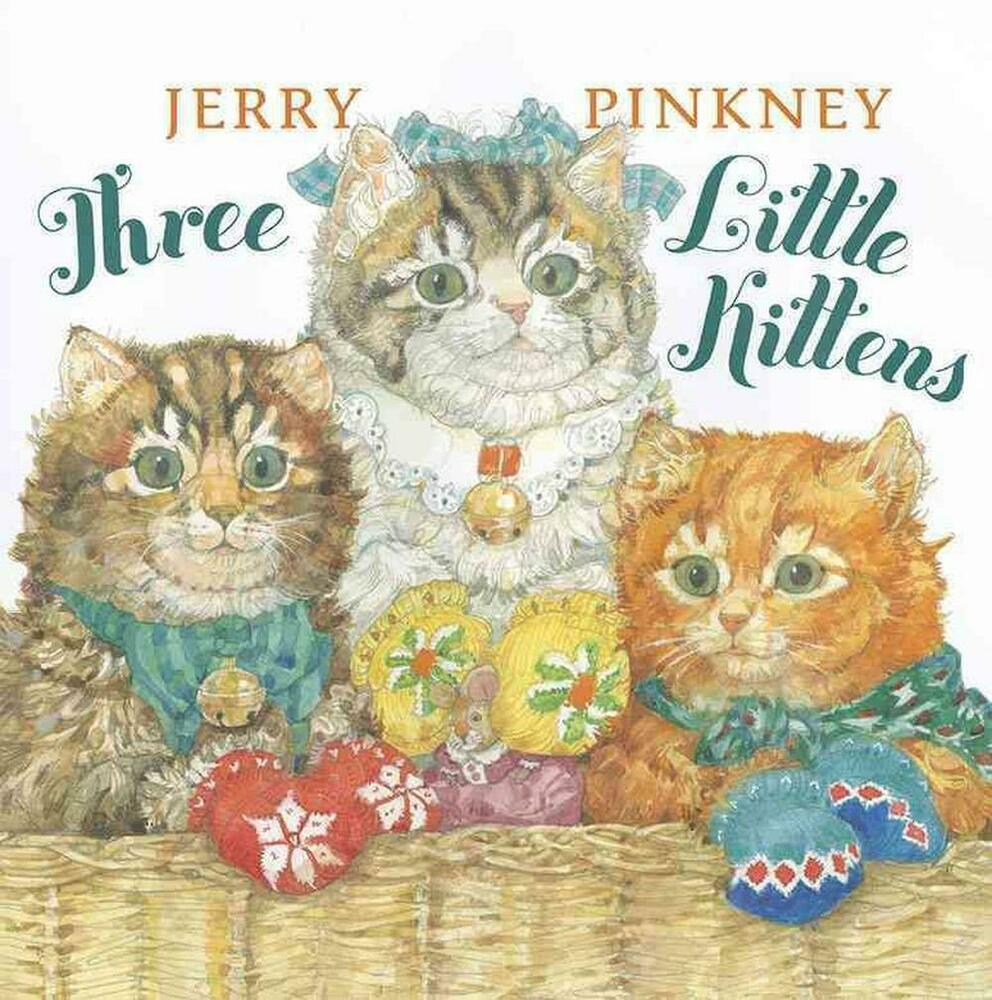 Three little kittens by jerry pinkney hardcover book The three cats