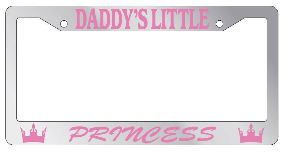 Chrome METAL License Plate Frame DADDY\'S LITTLE PRINCESS Auto ...