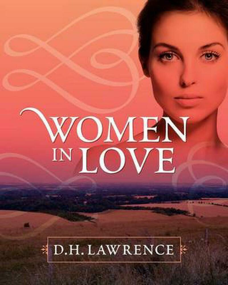 d. h. lawrence essays on love Seminar in d h lawrence  sargent and dr watson have brought together more than 30 scholar-teachers of lawrence to write essays on  women in love was not.